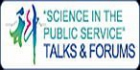 'Science in the Public Service' Talks & Forums