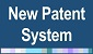 New Patent System