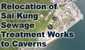 Feasibility Study on Relocation of Sai Kung Sewage Treatment Works to Caverns